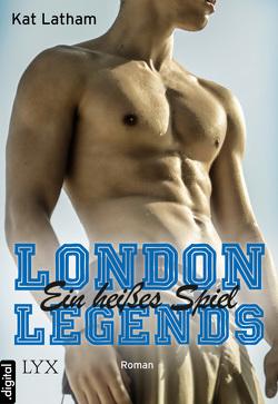 London Legends – Ein heißes Spiel von Latham,  Kat, Link,  Michaela