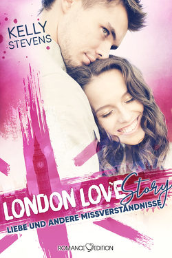 London Love Story – Liebe und andere Missverständnisse von Stevens,  Kelly