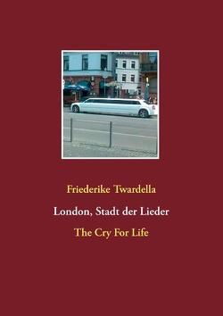 London, Stadt der Lieder von Twardella,  Friederike