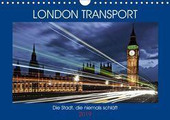 London Transport – Die Stadt, die niemals schläft (Wandkalender 2019 DIN A4 quer) von Robert,  Boris