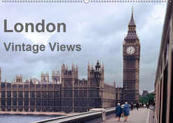 London – Vintage Views (Wandkalender 2019 DIN A2 quer) von Schulz-Dostal,  Michael