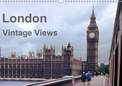 London – Vintage Views (Wandkalender 2019 DIN A3 quer) von Schulz-Dostal,  Michael