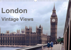 London – Vintage Views (Wandkalender 2021 DIN A3 quer) von Schulz-Dostal,  Michael