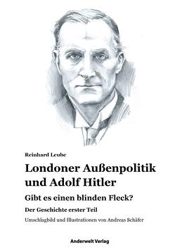 Londoner Außenpolitik & Adolf Hitler von Leube,  Reinhard