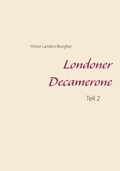 Londoner Decamerone von Landon-Burgher,  Heinz