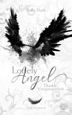 Lonely Angel – Dunkle Vergangenheit von Dark,  Sally