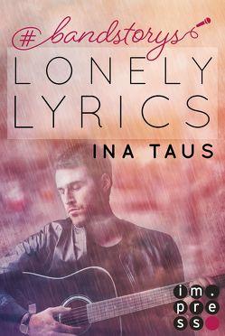 #bandstorys: Lonely Lyrics (Band 3) von Taus,  Ina