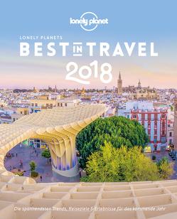 Lonely Planet Bildband Best in Travel 2018 von Planet,  Lonely