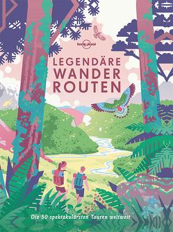 Legendäre Wanderrouten von Planet,  Lonely
