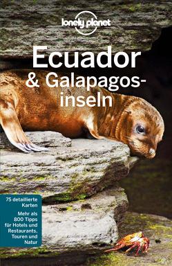 Lonely Planet Reiseführer Ecuador & Galápagosinseln von St. Louis,  Regis