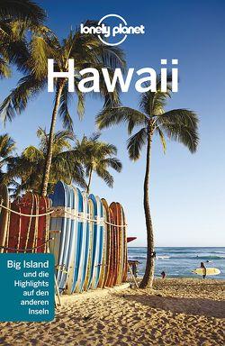 Lonely Planet Reiseführer Hawaii 4 D von Benson,  Sara