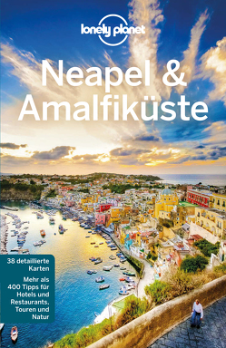Lonely Planet Reiseführer Neapel & Amalfiküste von Bonetto,  Cristian, Quintero,  Josephine