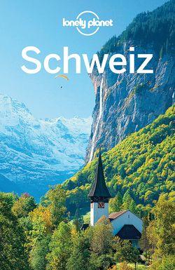 Lonely Planet Reiseführer Schweiz von Williams,  Nicola