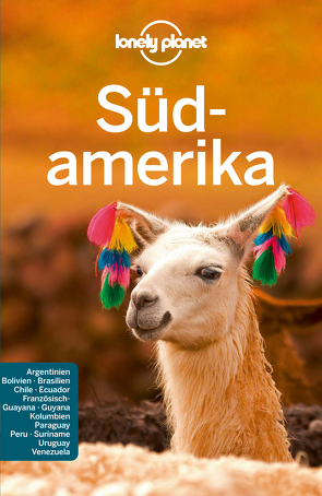 Lonely Planet Reiseführer Südamerika von St. Louis,  Regis