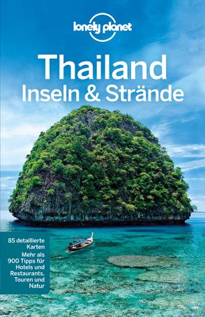 Lonely Planet Reiseführer Thailand Inseln & Strände von Planet,  Lonely