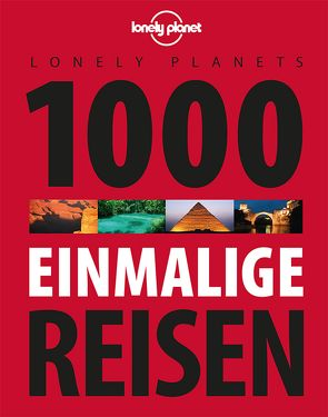Lonely Planets 1000 einmalige Reisen von Planet,  Lonely