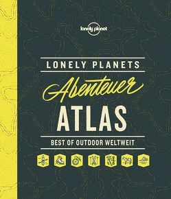 Lonely Planets Abenteuer-Atlas von Planet,  Lonely