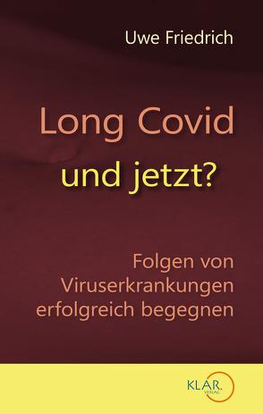 Long Covid – und jetzt? von Friedrich,  Uwe