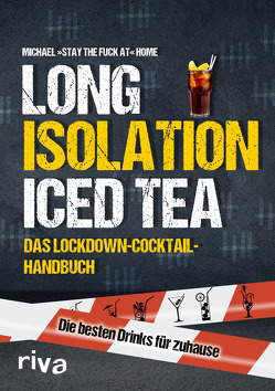 Long Isolation Iced Tea von Home,  Michael »stay the fuck at«