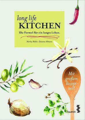 Long Life Kitchen von Altmann,  Susanne, Metka,  Markus