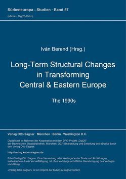 Long-Term Structural Changes in Transforming Central & Eastern Europe (The 1990s) von Berend,  Iván