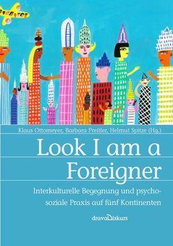 Look I am a Foreigner von Ottomeyer,  Klaus, Preitler,  Barbara, Spitzer,  Helmut