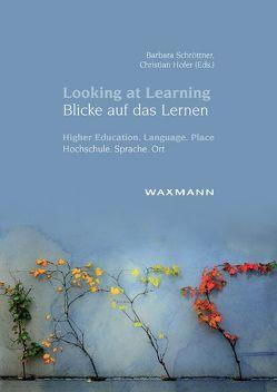 Looking at Learning Blicke auf das Lernen von Hofer,  Christian, Schröttner,  Barbara