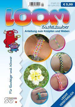 Loom Bastelzauber von Fantasia Verlag GmbH