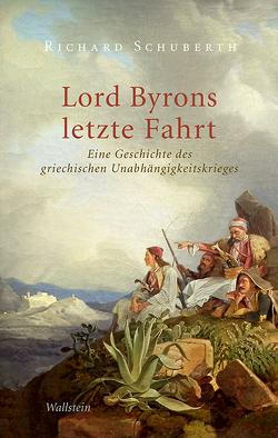 Lord Byrons letzte Fahrt von Schuberth,  Richard