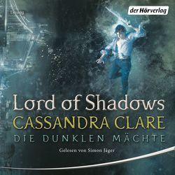 Lord of Shadows von Clare,  Cassandra, Fritz,  Franca, Jäger,  Simon, Koop,  Heinrich, Schaefer,  Kati