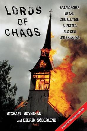 Lords of Chaos von Moynihan,  Michael, Soderlind,  Didrik