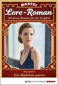 Lore-Roman 21 – Liebesroman von Orloff,  Wera