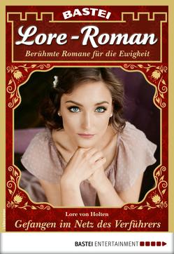 Lore-Roman 47 – Liebesroman von Holten,  Lore von