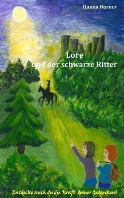Lore und der schwarze Ritter von Horner,  Hanna