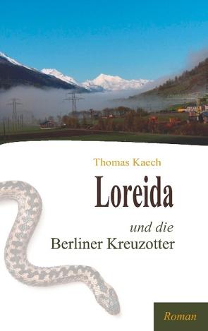Loreida und die Berliner Kreuzotter von Kaech,  Thomas