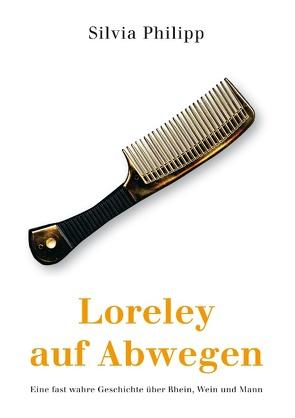 Loreley auf Abwegen von Philipp,  Silvia