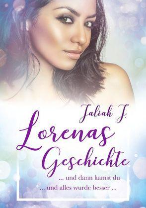 Lorenas Geschichte 2 von J.,  Jaliah
