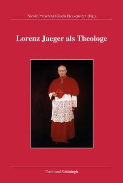 Lorenz Jaeger als Theologe von Fleckenstein,  Gisela, Priesching,  Nicole