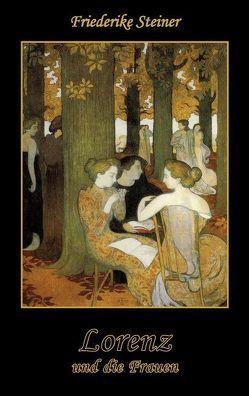 Lorenz und die Frauen von Steiner,  Friederike