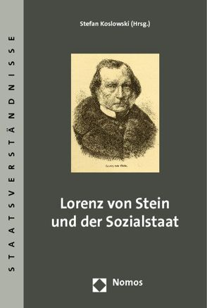 Lorenz von Stein und der Sozialstaat von Koslowski,  Stefan