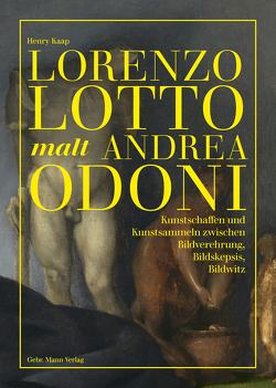 Lorenzo Lotto malt Andrea Odoni von Kaap,  Henry