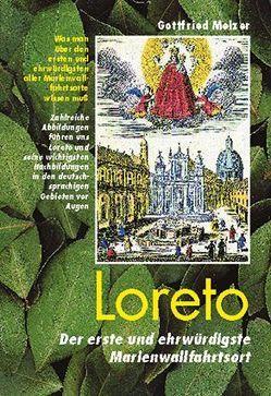 Loreto, Wissenswertes über den ehrwürdigsten aller Marienwallfahrtsorte von Haberleitner,  Christine, Koch,  Marcel, Melzer,  Gottfried