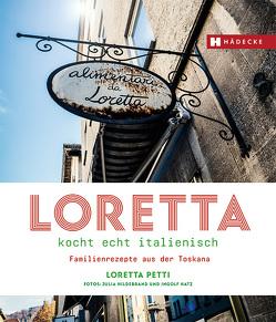 Loretta kocht echt italienisch von Hatz,  Ingolf, Hildebrand,  Julia, Petti,  Loretta