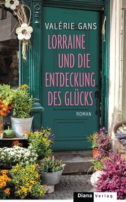 Lorraine und die Entdeckung des Glücks von Gans,  Valérie, Lemmens,  Nathalie