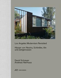 Los Angeles Modernism Revisited von Nierhaus,  Andreas, Schreyer,  David