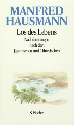 Manfred Hausmann, Gesammelte Werke / Los des Lebens von Hausmann,  Manfred
