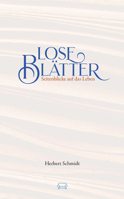 Lose Blätter von Schmidt,  Herbert