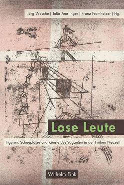 Lose Leute von Amslinger,  Julia, Fromholzer,  Franz, Wesche,  Jörg