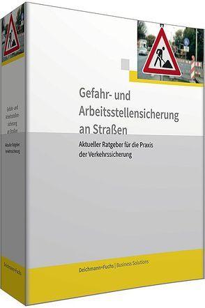 Loseblattwerk mit CD-ROM Gefahr- und Arbeitsstellensicherung an Straßen von Dönges,  Ansgar, Heinel,  Wolfgang, Popp,  Norbert, Szczepkowski,  Thomas