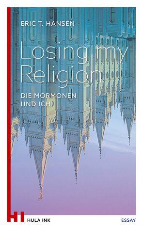 Losing my Religion von Hansen,  Eric T.